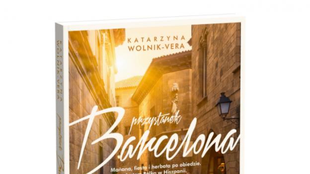 """""""Przystanek Barcelona"""" Katarzyna Wolnik-Vera"""