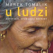 "Marek Tomalik ""U ludzi"""