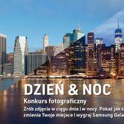 Konkurs fotograficzny Samsung: Dzień & Noc