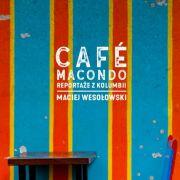 """Maciej Wesołowski """"Cafe Macondo"""""""