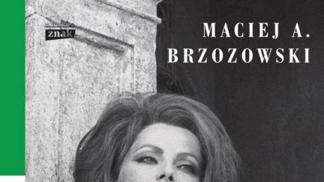 """""""Boskie. Włoszki, które uwiodły świat"""", Maciej A. Brzozowski"""